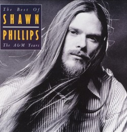 The Best of Shawn Phillips- The A&M